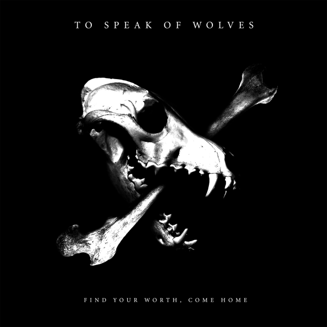 Find Your Worth, Come Home Wallpaper (Cover Artwork) By To Speak of Wolves