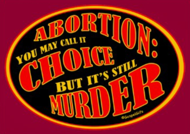 Abortion: You May Call It A Choice, But It's Still Murder