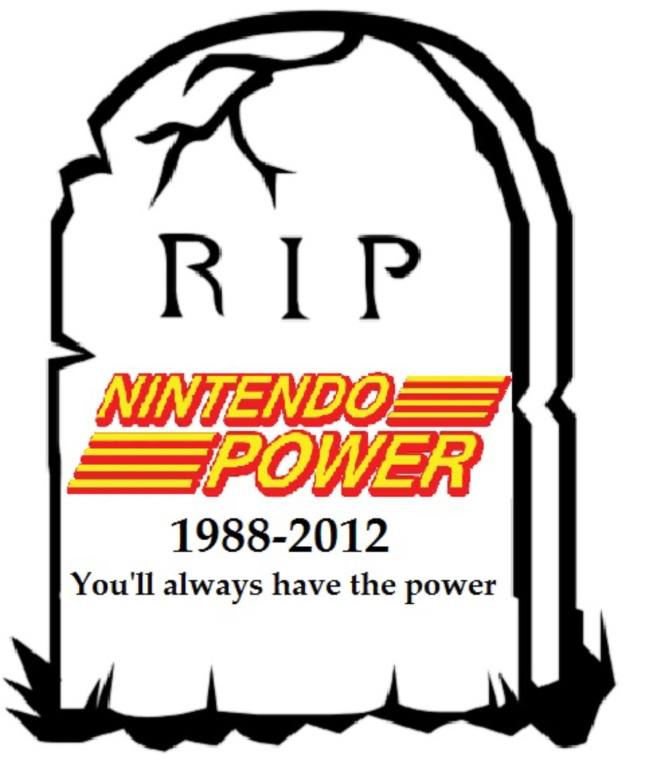 RIP Nintendo Power. Rest In Peace Grave 1988-2012