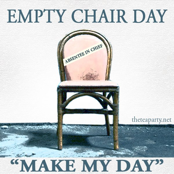 Absentee In Chief National Obama Empty Chair Day (TeaParty Photo)