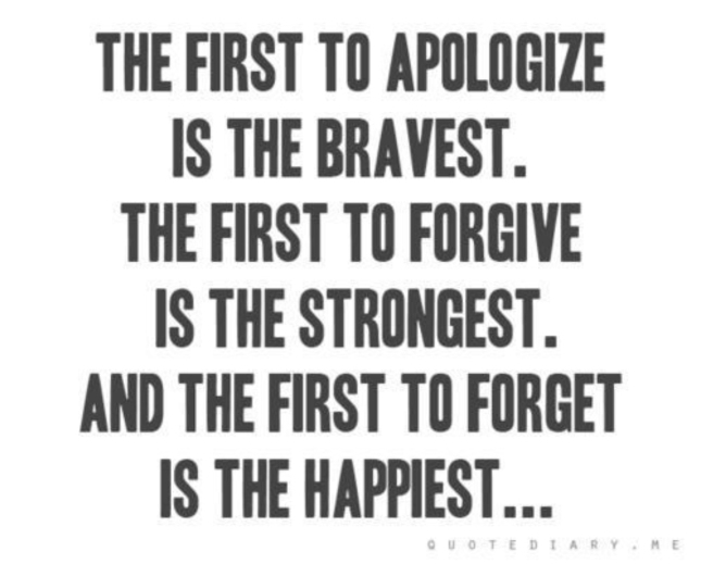 First to Apologize is Bravest, First to Forgive is Strongest, First to Forget is Happiest