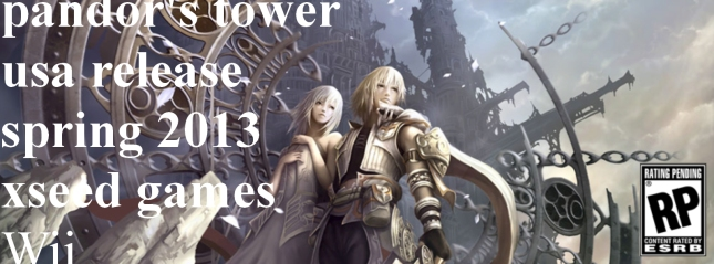 Pandora's Tower USA Release Date Spring 2013 For Wii By Xseed Games